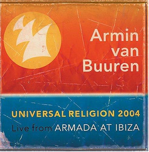 Armin Van Buuren - Universal Religion 2004 (Live from Armada at Ibiza) - Zortam Music
