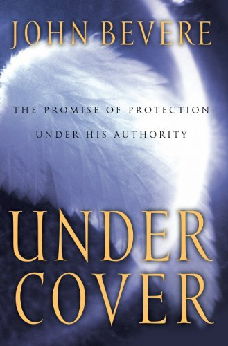 Download Under Cover: The Key to Living in God's Provision and Protection