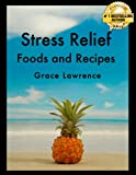 Stress Relief Foods and Recipes (Natural Stress Relief Series)