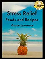 Stress Relief Foods and Recipes