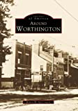 Around Worthington (Images of America: Ohio)
