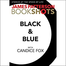 Black & Blue Audiobook by James Patterson, Candice Fox Narrated by Federay Holmes