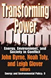Transforming Power: Energy, Environment, and Society in Conflict (Energy and Environmental Policy)