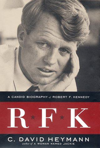 Rfk : A Candid Biography of Robert F. Kennedy, C. DAVID HEYMANN