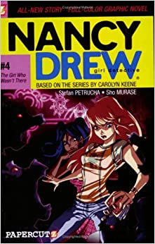 The Girl Who Wasn't There (Nancy Drew Graphic Novels: Girl Detective