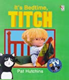 Pat Hutchins It's Bedtime, Titch (Red Fox picture book)