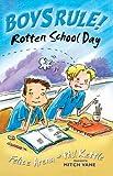 Rotten School Day (Boy's Rule!)