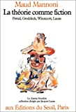 img - for La theorie comme fiction: Freud, Groddeck, Winnicott, Lacan (Le Champ freudien) (French Edition) book / textbook / text book