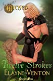 Forever Wicked: Twelve Strokes