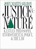 Justice and Nature: Kantian Philosophy, Environmental Policy, and the Law (American Government and Public Policy)