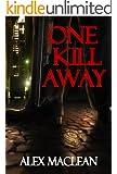 One Kill Away (Detective Allan Stanton Book 2)