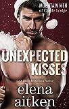 Unexpected Kisses (A Castle Mountain Lodge Romance Series Book 1)