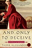 And Only To Deceive (006114844X) by Tasha Alexander