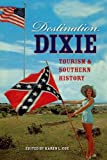 Image of Destination Dixie: Tourism and Southern History