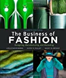 img - for The Business of Fashion: Designing, Manufacturing and Marketing 4th by Davis Burns, Leslie, Mullet, Kathy K., Bryant, Nancy O. (2011) Paperback book / textbook / text book