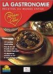 La Gastronomie - Recettes du monde en...