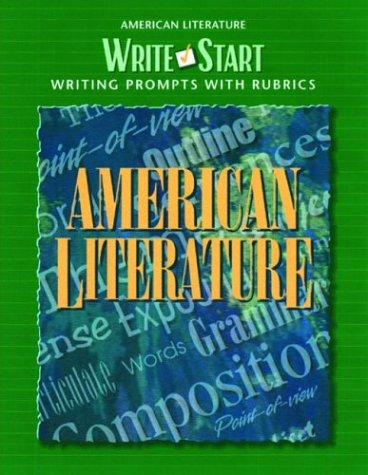 Write Start: American Literature: Writing Prompts with Rubrics