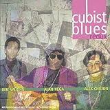 echange, troc Alex Chilton & Ben Vaughn & Alan Vega - Cubist Blues