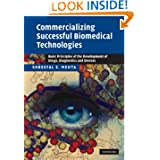 Commercializing Successful Biomedical Technologies: Basic Principles for the Development of Drugs, Diagnostics...
