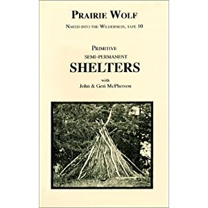 Primitive Semi - Permanent Shelters [VHS]