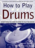 img - for How to Play Drums: Everything You Need to Know to Play the Drums book / textbook / text book