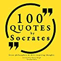 100 Quotes by Socrates (Great Philosophers and Their Inspiring Thoughts) Audiobook by  Socrates Narrated by Katie Haigh