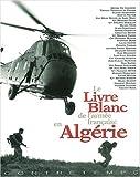 echange, troc Collectif - Le livre blanc de l'armée française en Algérie