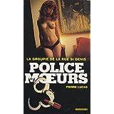 Police des Moeurs 201 : La Groupie de la rue Saint-Denispar Pierre Lucas