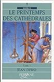 echange, troc Jean Diwo - Le printemps des cathédrales : Tome 1