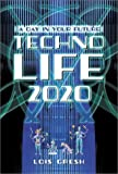 Technolife 2020: A Day in Your Future (155022459X) by Gresh, Lois
