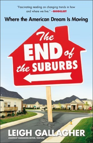 The End of the Suburbs: Where the American Dream Is Moving Reprint edition
