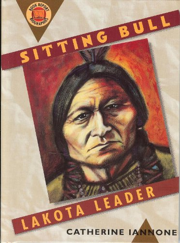 Sitting Bull: Lakota Leader (Book Report Biographies)