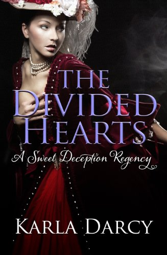 The Divided Hearts (Pride Meets Prejudice Regency Romance #7) by Karla Darcy