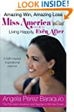 Amazing Win, Amazing Loss: Miss America Living Happily, EVEN After