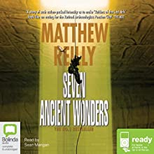 Seven Ancient Wonders Audiobook by Matthew Reilly Narrated by Sean Mangan