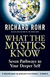 img - for What the Mystics Know: Seven Pathways to Your Deeper Self book / textbook / text book