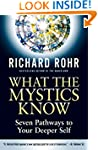 What the Mystics Know: Seven Pathways...