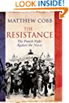 The Resistance: The French Fight Agai...