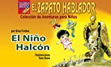 img - for El Nino Halcon (El Zapato Hablador n  8) (Spanish Edition) book / textbook / text book