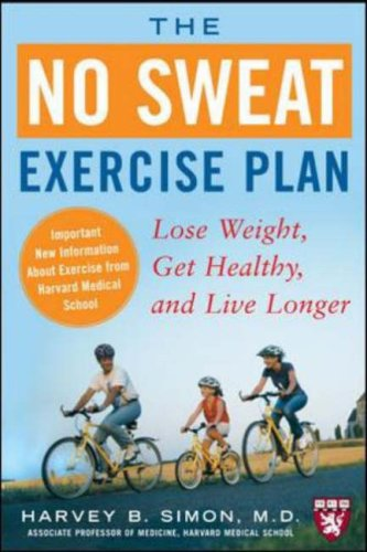The No Sweat Exercise Plan: Lose Weight, Get Healthy, and Live Longer (Harvard Medical School Guides)