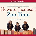 Zoo Time (       UNABRIDGED) by Howard Jacobson Narrated by Simon Shatzberger