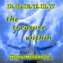 P.O.E.T.R.Y.: The Treasure Within | Livre audio Auteur(s) : Henry McLean Jr. Narrateur(s) : Jim Masters