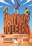 img - for Many Ways to Learn: A Kid's Guide to LD   [MANY WAYS TO LEARN 2/E] [Hardcover] book / textbook / text book