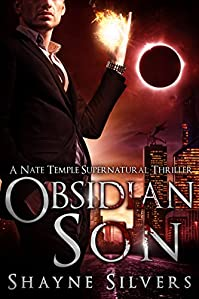 Obsidian Son: A Novel In The Nate Temple Supernatural Thriller Series by Shayne Silvers ebook deal