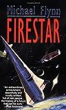 Firestar (Firestar Saga) (0812530063) by Flynn, Michael