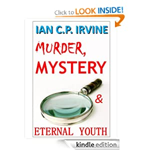 Murder Mystery and Eternal Youth (BOOK ONE) : A fast paced, page-turning Murder Mystery and Detective Medical...