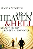 Sense and Nonsense about Heaven and Hell (0310254280) by Kenneth Boa