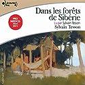 Dans les forêts de Sibérie | Livre audio Auteur(s) : Sylvain Tesson Narrateur(s) : Sylvain Tesson