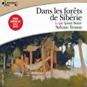 Dans les forêts de Sibérie Hörbuch von Sylvain Tesson Gesprochen von: Sylvain Tesson