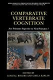 img - for Comparative Vertebrate Cognition: Are Primates Superior to Non-Primates? (Developments in Primatology: Progress and Prospects) book / textbook / text book